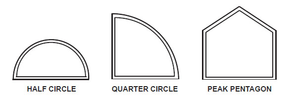 window shape Half Circle, Quarter Circle and Peak Pentagon